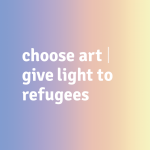 Choose Art Give Light To Refugees Fundraising Art Auction Launches 8th June Help Refugees